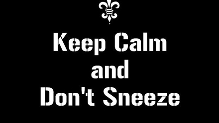 do not sneeze